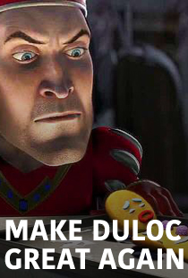 Make Duloc Great Again